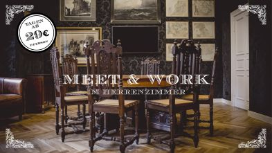 Meet & Work Deals - Tagen im Herrenzimmer